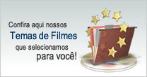 Confira aqui nossos temas de filmes que selecionamos para você!